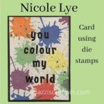 """You colour my world"" by Nicole Lye"