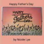 Happy Father's Day by Nicole Lye